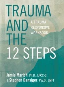 Book cover: Trauma and the 12 Steps: A Trauma Responsive Workbook